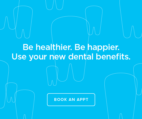 Be Heathier, Be Happier. Use your new dental benefits. - Dentists of Royal Palm